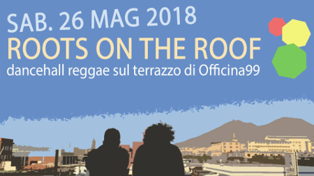 ROOTS on the ROOF - c.s.o.a. Officina 99